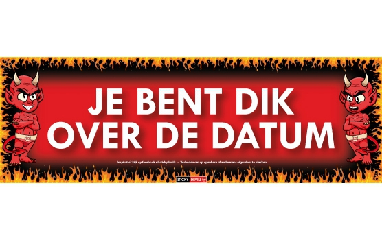 Sticky Devil Je bent dik over de datum